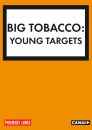 BIG TOBACCO - YOUNG TARGETS